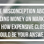 Misconception About Spending Money on Marketing