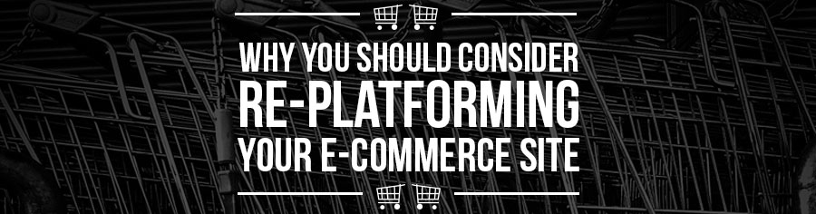 Here Is a 3 Part Method To a Successful Re-Platforming of Your E-Commerce Site